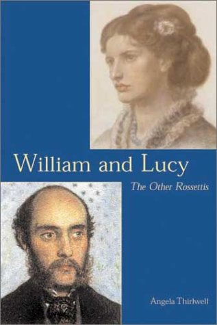 william and lucy rossetti angela thirlwell